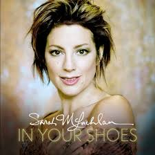 Sarah McLachlan In Your Shoes
