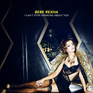 Bebe-Rexha-I-Cant-Stop-Drinking-About-You-iTunes