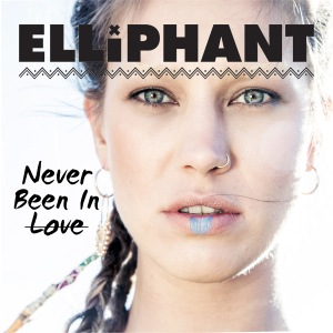 Elliphant never-been-in-love