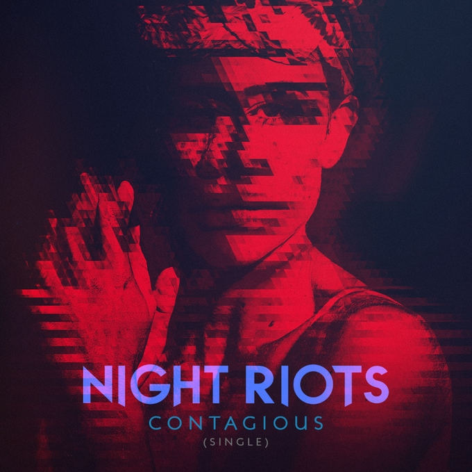 Night Riots Contagious