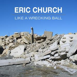 EricChurch WreckingBall