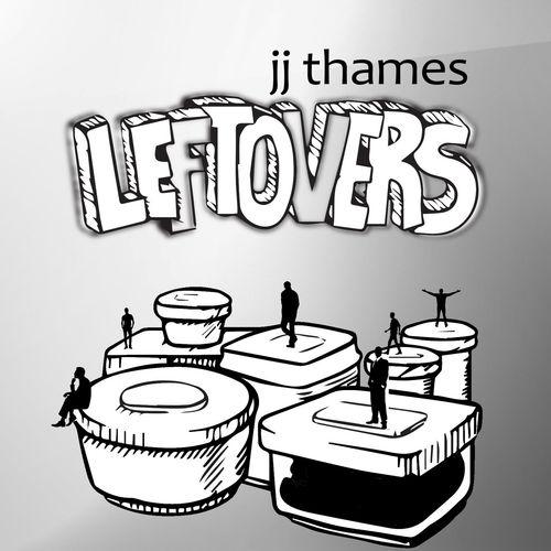 JJ Thames Leftovers